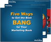 Best BANG for Your Marketing Buck